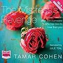 The Mistress's Revenge Hörbuch von Tamar Cohen Gesprochen von: Julie Teal