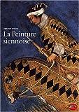 echange, troc Timothy Hyman - La Peinture siennoise : L'art d'une cité-république (1278-1477)