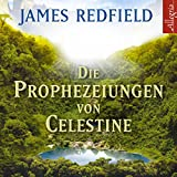 Die Prophezeiungen von Celestine: Ein Abenteuer