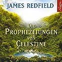 Die Prophezeiungen von Celestine: Ein Abenteuer Hörbuch von James Redfield Gesprochen von: Henk Flemming