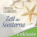 Zeit der Seesterne Hörbuch von Frieda Lamberti Gesprochen von: Vanida Karun, Elga Schütz