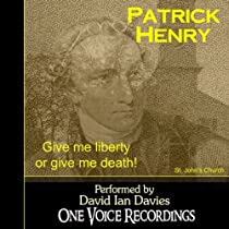 Patrick Henry: Give Me Liberty or Give Me Death!Patrick Henry: Give Me Liberty or Give Me Death!