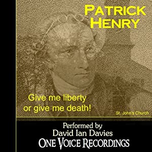 Patrick Henry: Give Me Liberty or Give Me Death! Audiobook