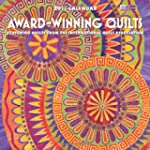 Award-Winning Quilts Calendar: Featur...