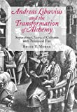 Andreas Libavius And The Transformation Of Alchemy: Separating Chemical Cultures With Polemical Fire