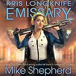Emissary: Kris Longknife, Book 15 | Mike Shepherd