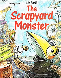 The Scrapyard Monster: Liz Anelli: 9780356137698: Amazon