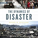 The Dynamics of Disaster | Susan W. Kieffer