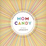 img - for Mom Candy: 1,000 Quotes of Inspiration for Mothers book / textbook / text book