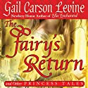 The Fairy's Return: Princess Tales Audiobook by Gail Carson Levine Narrated by Jorjeana Marie