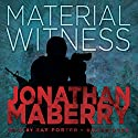 Material Witness: A Joe Ledger Bonus Story Audiobook by Jonathan Maberry Narrated by Ray Porter
