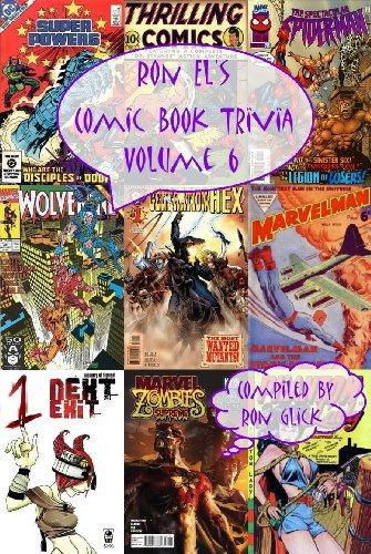 Book: Ron El's Comic Book Trivia (Volume 6) (Ron El's Trivia Series) by Ron Glick