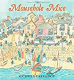 img - for The Mousehole Mice book / textbook / text book