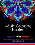 Adult Coloring Books: Special Paris Edition - Featuring Popular Monuments From The Paris You Know And Love