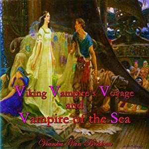 Viking Vampires Voyage and Vampire of the Sea | [Vianka Van Bokkem]