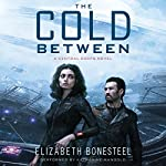 The Cold Between: A Central Corps Novel, Book 1 | Elizabeth Bonesteel