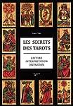 Les secrets des tarots : Lecture, int...