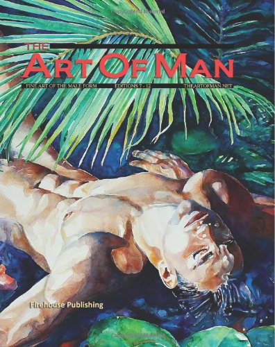 The Art of Man - Volumes 7 through 12: Special Soft Cover Collection - Fine Art of the Male Form