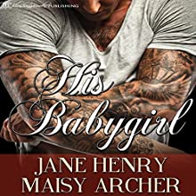 His Babygirl: Boston Doms, Book 4 Audiobook by Jane Henry, Maisy Archer Narrated by Ken Solin