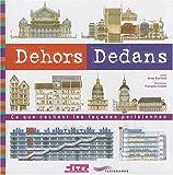 Dehors Dedans : Ce que cachent les façades parisiennes