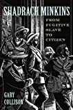 img - for Shadrach Minkins: From Fugitive Slave to Citizen by Collison, Gary L. (1998) Paperback book / textbook / text book
