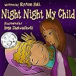 Night Night My Child | RyAnn Hall