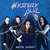 Metal Slaves by Mystery Blue (2003-01-01)