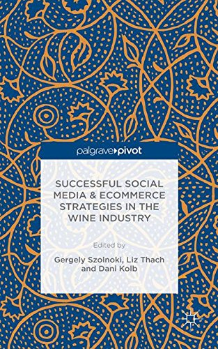 Successful Social Media and Ecommerce Strategies in the Wine Industry