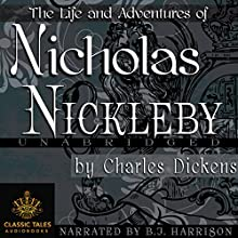 Nicholas Nickleby [Classic Tales Edition] Audiobook by Charles Dickens Narrated by B. J. Harrison