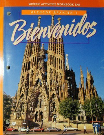 Bienvenidos Spanish 1 Writing Activities Workbook Teachers Annotated Edition