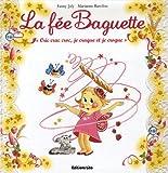 echange, troc Fanny Joly - La fée Baguette : Cric crac croc, je craque et je croque
