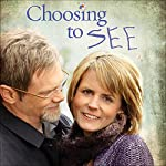 Choosing to SEE: A Journey of Struggle and Hope | Mary Beth Chapman,Ellen Vaughn