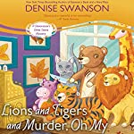 Lions and Tigers and Murder, Oh My: A Devereaux's Dime Store Mystery, Book 6 | Denise Swanson