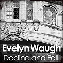 Decline and Fall Audiobook by Evelyn Waugh Narrated by Michael Maloney