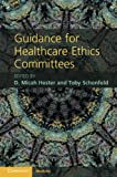 img - for Guidance for Healthcare Ethics Committees book / textbook / text book