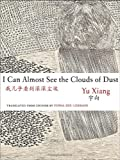 img - for I Can Almost See the Clouds of Dust (Jintian) (English and Chinese Edition) book / textbook / text book