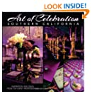 Art of Celebration Southern California: The Making of a Gala