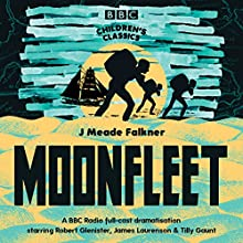 Moonfleet (BBC Children's Classics) Audiobook by J. Meade Falkner Narrated by  uncredited