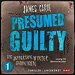 Presumed Guilty: Schuldig bis zum Beweis des Gegenteils (Die Jefferson-Winter-Chroniken 1) | James Carol
