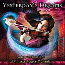 Yesterday's Dreams Audiobook by Danielle Ackley-McPhail Narrated by Rose Roe