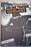 img - for El a o que trafiqu  con Mujeres book / textbook / text book