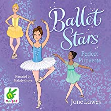 Ballet Stars: Perfect Pirouette: Book 1 (       UNABRIDGED) by Jane Lawes Narrated by Melody Grove