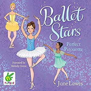 Ballet Stars: Perfect Pirouette Audiobook
