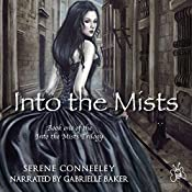 Into the Mists: Into the Mists Trilogy, Book 1 | Serene Conneeley