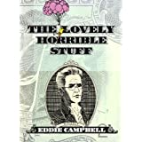 The Lovely Horrible Stuffpar Eddie Campbell