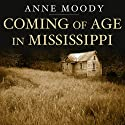 Coming of Age in Mississippi (       UNABRIDGED) by Anne Moody Narrated by Lisa Reneé Pitts