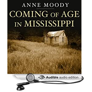 a review of anne moodys autobiography coming of age Coming of age in mississippi (1968) by anne moody i had become very friendly with my social science professor, john salter.