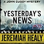 Yesterday's News (       UNABRIDGED) by Jeremiah Healy Narrated by Andy Caploe