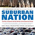 Suburban Nation: The Rise of Sprawl a...