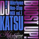 BOOST UP!~Hilcrhyme Non-Stop MIX vol.1~Mixed by DJ KATSU